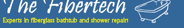 The Fibertech - Experts in fiberglass bathtub and shower refinishing and repair!